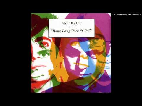 Art Brut - Bad Weekend