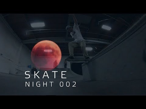 Skate Night 002:  Chris Cole, Sean Malto, Chris Joslin, McClung Bros, TJ Harris