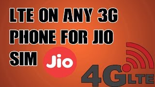 Activate 4G LTE On Any 3G Supported Device For JIO Sim Trick | Tutorials |