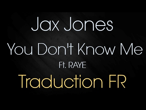 Jax Jones - You Don't Know Me ft. RAYE [Traduction FR]
