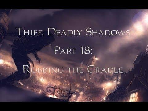 Thief: Deadly Shadows - 18- Robbing the Cradle