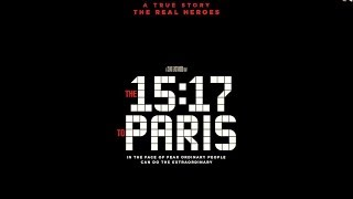 THE 15:17 To PARIS Official Trailer NEW 2018 Clint Eastwood Action Movie|By BMS Official