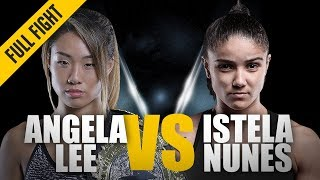 ONE: Full Fight | Angela Lee vs. Istela Nunes | Relentless Finishing Instincts | May 2017
