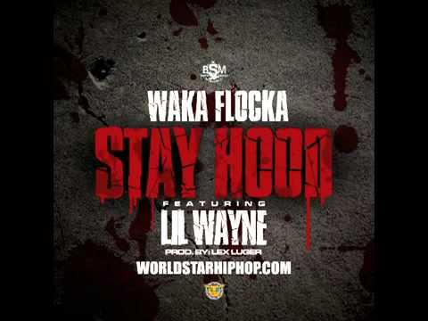 Waka Flocka Flame - Stay Hood Feat. Lil Wayne [Prod. Lex Luger]