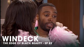 WINDECK EP82 - THE EDGE OF BLACK BEAUTY, SEDUCTION, REVENGE AND POWER ✊🏾😍😜  - FULL EPISODE