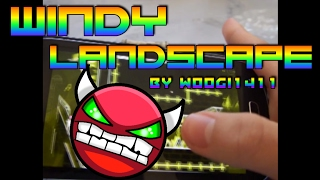 Geometry Dash - Windy Landscape by WOOGI1411 - Mobile - FINALLY GG!!!!