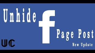 How To Unhide Facebook Page Post | New Update