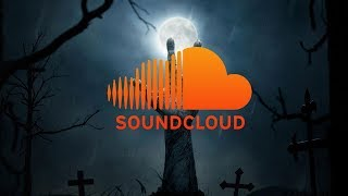 Why SoundCloud Is Dead....