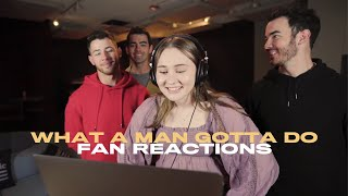 Jonas Brothers - What A Man Gotta Do (Fan Reaction Video)