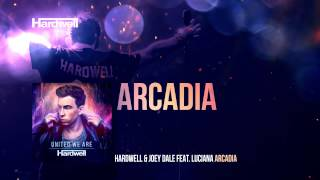 Hardwell & Joey Dale feat. Luciana - Arcadia (OUT NOW!) #UnitedWeAre
