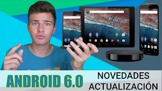 ANDROID M | Todas las Novedades y Como Actualizar a Android 6.0 en Español
