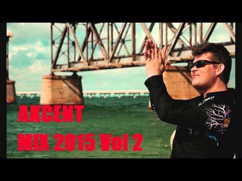 Akcent - Mix Nowości Vol 2 (Mix 2015 Rok)