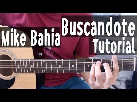 Tutorial Guitarra Acordes - Buscándote - Mike Bahia By Juan...