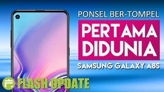 SAMSUNG GALAXY A8S INDONESIA | INFINITY-O DISPLAY PERTAMA #FlashUpdate