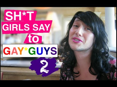 Shit Girls Say To Gay Guys Two! video