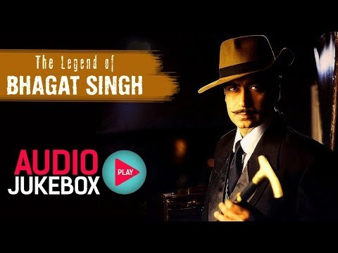 The Legend of Bhagat Singh Jukebox - Full Album Songs - Ajay...