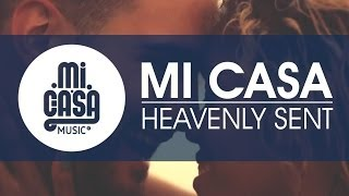 Watch Mi Casa Heavenly Sent video