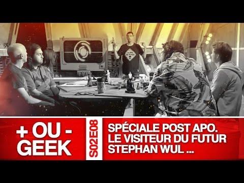 + OU - GEEK S02E08 / spéciale post apo - Le visiteur du Futur - Stephan Wul etc