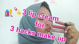 #tips 3 LIP CREAM for 3 HACKS Make up | Dinda