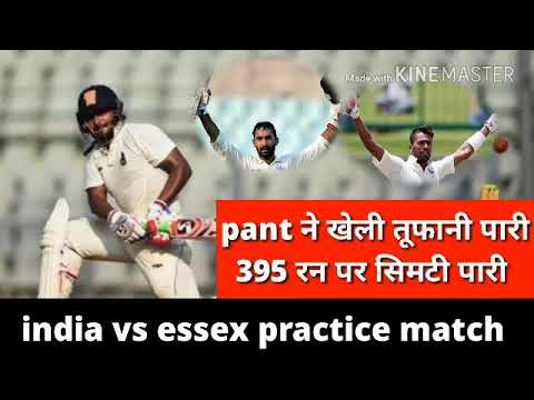 India vs Essex practice match full highlights England rishabh pant fast batting karthik out pandya