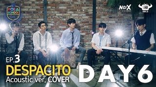 Hola School With Day6 Dreamy Despacito By Day6