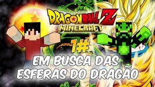 Minecraft - Dragon Ball Z - Em busca das Esferas do Dragão #1