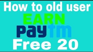 How to old user earn paytm free20 latest 2016 (HIND)