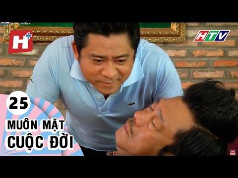 Muôn Mặt Cuộc Đời - Tập 25 | Phim Tình Cảm Việt Nam Đặc Sắc Hay Nhất 2016 | Muôn Mặt Cuộc Đời