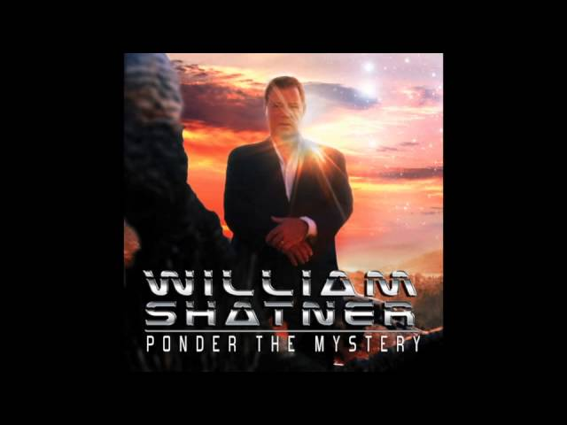 William Shatner - Where Does Time Go? (Ponder The Mystery)