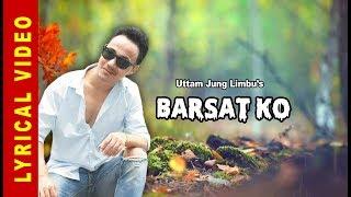 BARSAT KO II UUTTAM JUNG LIMBU II NEW NEPALI SONG 2019