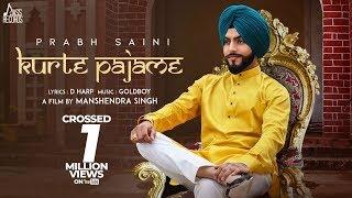 Kurte Pajame   (Full HD)   Prabh Saini   New Punjabi Songs 2018   Latest Punjabi Songs 2018