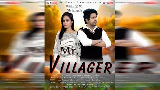 Mr. Villager | New Haryanvi Hit Song 2018 | Mr. Parv, Harpreet Kaur | VOHM