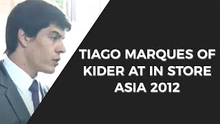 Tiago Marques of Kider   In-Store Asia