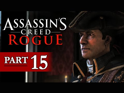 Assassin's Creed Rogue Walkthrough Part 15 - Haytham Kenway (Gameplay Commentary)