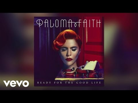 Paloma Faith - Ready for the Good Life (Official Audio)