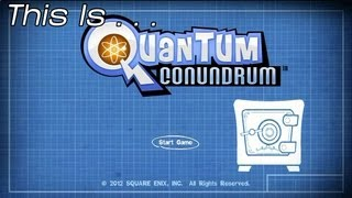 This Is... Quantum Conundrum