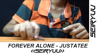 Forever Alone - JustaTee - Pen Tapping by Seiryuu