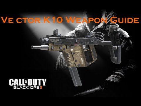 Black Ops 2 Weapon Guide: Vector K10 (Best Class Setup and Best Game Strategies)
