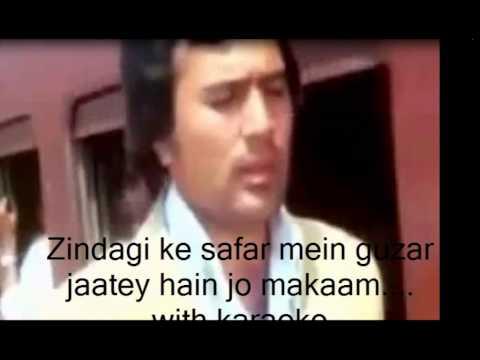 Zindagi ke safar mein guzar jaatey hain jo makaam.... with karaoke...