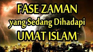 Inilah Fase Zaman yang Sedang Dihadapi Umat Islam Sekarang