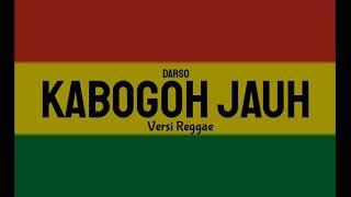 Kabogoh Jauh Versi Reggae