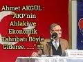 Ahmet AKGÜL : ''AKP'nin Ahlaki ve Ekonomik Tahribatı Böyle Giderse.......'' !!!!!