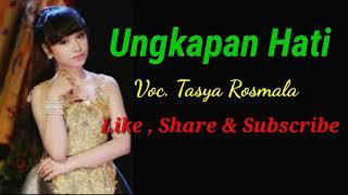 Ungkapan Hati - Tasya Rosmala  ( Lirik )