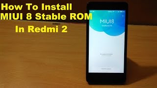 (Hindi) MIUI 8 Stable ROM for Redmi 2 and Features of MIUI 8 Stable Rom