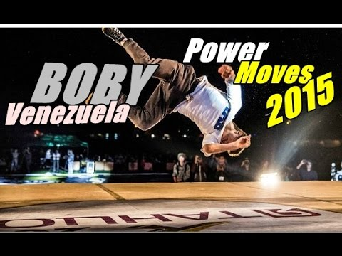 BBOY BOBY (Venezuela) Power Moves 2015 HD | 3D