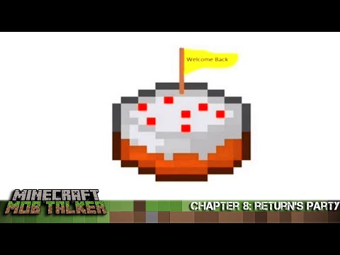 Minecraft Mob Talker Chapter 8:Return's Party + Bonus