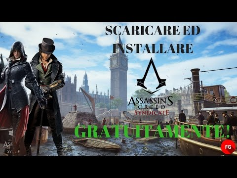 [TUTORIAL PC] Come scaricare ed installare Assassin's Creed Syndacate Gratuitamente!