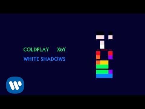Coldplay  - White Shadows (X&Y)