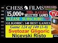Gligoric 140 Best Games 124 Of 140 Svetozar Gligoric Vs Nicevski Risto mp3