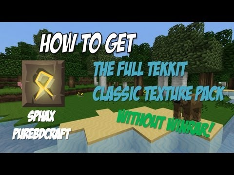 How To Get The Full Sphax Texture Pack For Tekkit Classic Without Using WinRar!
